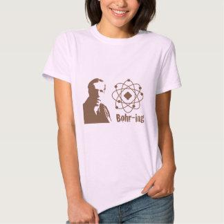 Bohr-ing Tshirt