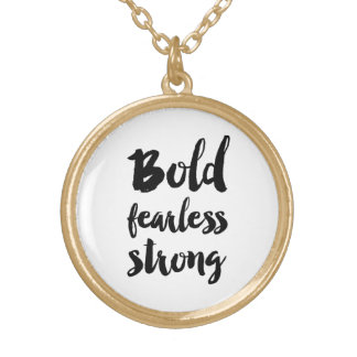 Bold Fearless Strong Round Pendant Necklace