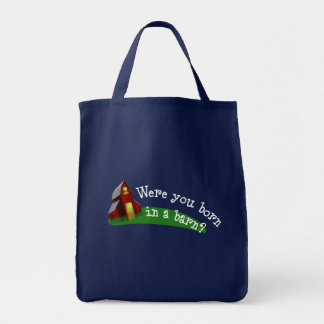 Born in a Barn Quote Grocery Tote Grocery Tote Bag