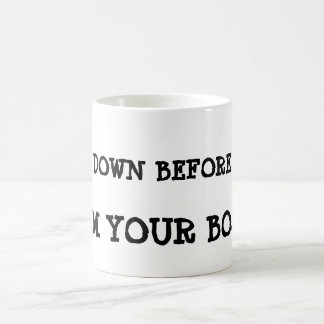 Bow down before me, I'm your boss ! Morphing Mug