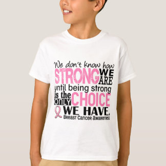 Breast Cancer How Strong We Are T Shirts