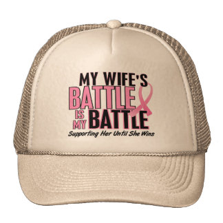 Breast Cancer My BATTLE TOO 1 Wife Cap