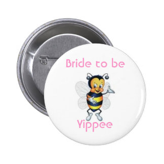 Bride to be Yippee 6 Cm Round Badge