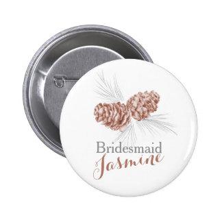Bridesmaid pine cone wedding pin button