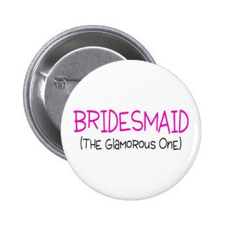 Bridesmaid The Glamorous One 6 Cm Round Badge
