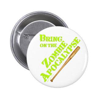 Bring on the Zombie Apocalypse 2 6 Cm Round Badge