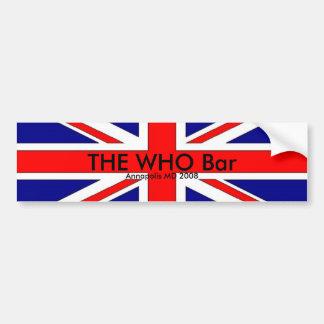 brit flag, THE WHO Bar, Annapolis MD 2008 Bumper Sticker