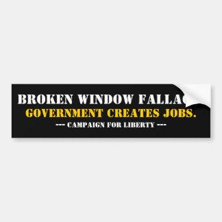 BROKEN WINDOW FALLACY... BUMPER STICKER