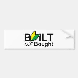 Built, not bought bumper sticker