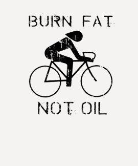 Burn fat not oil T-shirt / Earth Day T-shirt