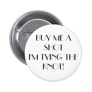 Buy Me A Shot 6 Cm Round Badge