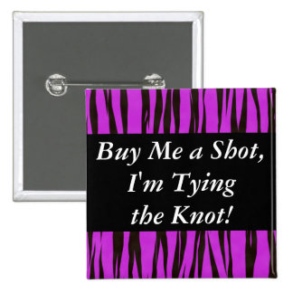 Buy Me a Shot Im Tying the Knot 15 Cm Square Badge
