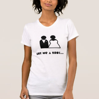 Buy me a shot im tying the knot - front and back shirts