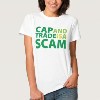 Cap and Trade is a Scam T Shirts