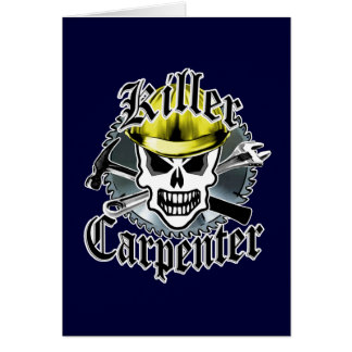 Carpenter Skull: Killer Carpenter Greeting Card