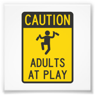 Caution Adults at Play Photo
