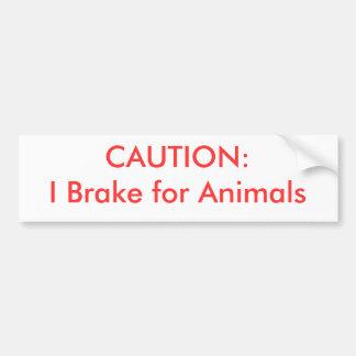 CAUTION:  I Brake for Animals Bumper Sticker