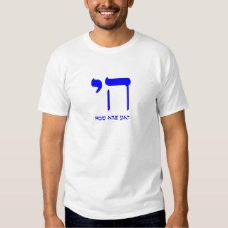 Chai how are ya? tee shirts