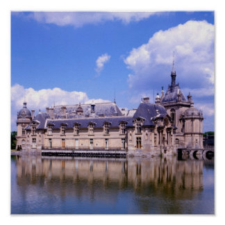 Chateau Chantilly, Oise, France Poster