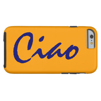 Ciao hello Italian funny hipster trendy iPhone Tough iPhone 6 Case