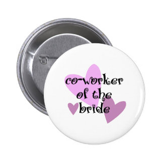 Co-Worker of the Bride 6 Cm Round Badge