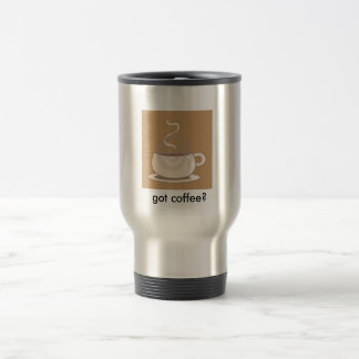 coffee cup, got coffee? stainless steel travel mug