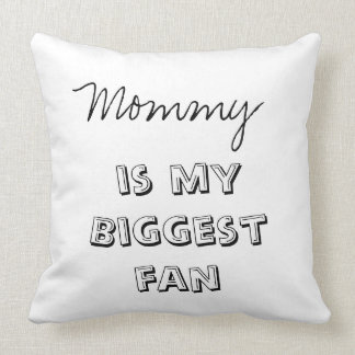 Cotton Baby Mommy Is My Biggest Fan Throw Pillow Throw Cushion
