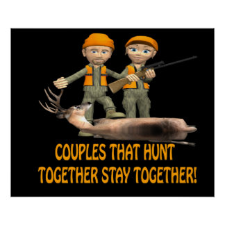 Couples That Hunt Together Stay Together Poster