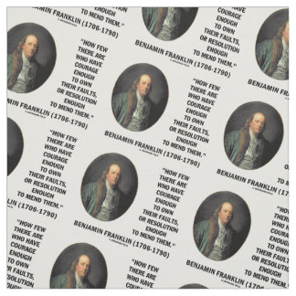 Courage Own Their Faults Resolution Franklin Quote Fabric