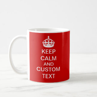 Create Your Own Keep Calm and Carry On Custom Basic White Mug