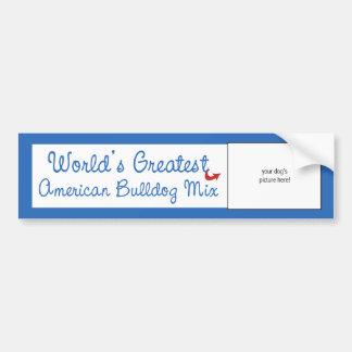 Custom Photo! Worlds Greatest American Bulldog Mix Bumper Sticker
