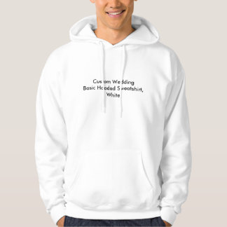 Custom Wedding Basic Hooded Sweatshirt, White Pullover