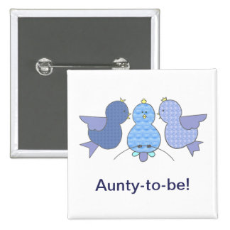Cute Little Blue Aunty  to be,  Birds Baby Shower 15 Cm Square Badge