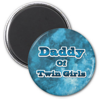 Daddy of Twin GIrls 6 Cm Round Magnet