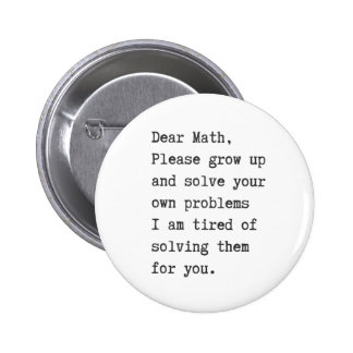 Dear math solve your own problems 6 cm round badge