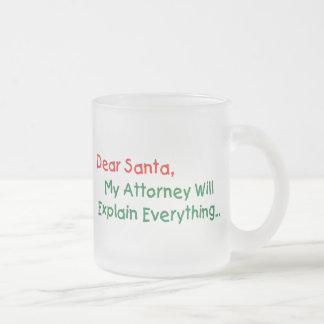 Dear Santa My Attorney Will Explain - Funny Frosted Glass Mug