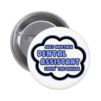 Dental Assistant .. Livin' The Dream 6 Cm Round Badge