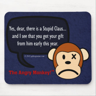 Despite what you think, stupidity is not a gift. mouse pad