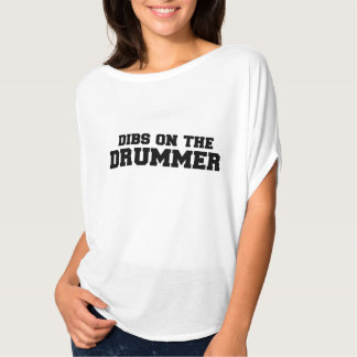 DIBS on the drummer Tee Shirts