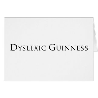 dislexic guiness- black.png greeting card