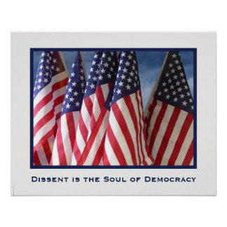 """Dissent is the Soul of Democracy Poster 25"""" x 20"""""""