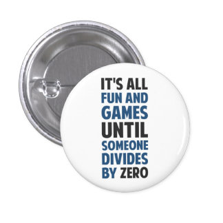Dividing By Zero Is Not A Game 3 Cm Round Badge