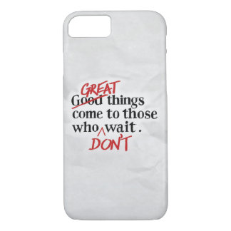 Do Great thing... iPhone 7 Case