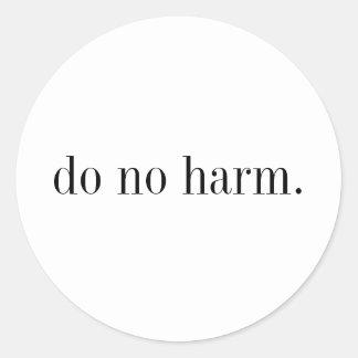 do no harm. round sticker