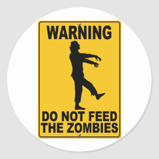 Do Not Feed the Zombies Round Sticker