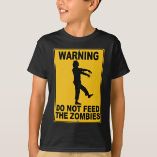 Do Not Feed the Zombies T Shirts