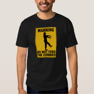 Do Not Feed the Zombies Tee Shirt