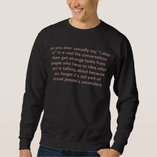 """do you ever casually say """"i ship it"""" in a real... pull over sweatshirts"""