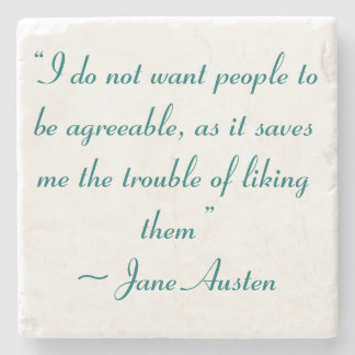 Don't Want People to Be Agreeable Jane Austen Stone Coaster