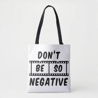 Don't Be So Negative Tote Bag